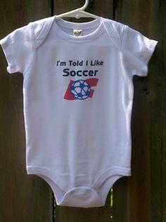 I'm Told I Like Soccer baby shirt by threewagons on Etsy, $15.00