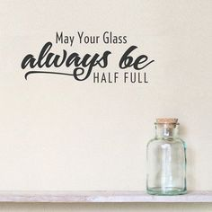 Wallums Wall Decor May Your Glass Always Be Half Full Wall Decal Color: Red