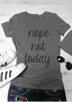 Nope not Today T-Shirt #tshirtideas #simpleclassiclife #sidehustle