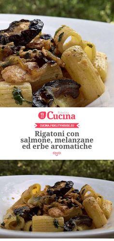 Rigatoni con salmone, melanzane ed erbe aromatiche
