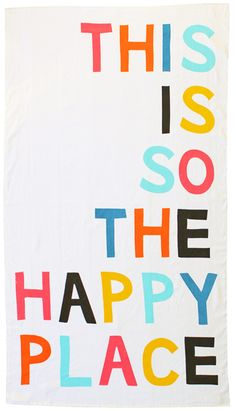 """""""This is So the Happy Place"""" Beach Towel Pretty Words, Beautiful Words, Cool Words, Wise Words, Quotes To Live By, Me Quotes, Motivational Quotes, Inspirational Quotes, Qoutes"""