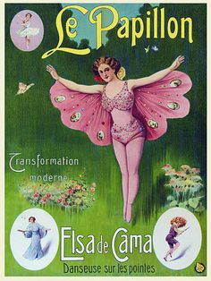 Le Papillon Elsa de Cama The Butterfly - Modern Transformation 1909 Old Circus, Vintage Circus Posters, Vintage Advertising Posters, Circus Art, Vintage Poster, Circus Theme, Vintage Advertisements, Vintage Ads, Vintage Images