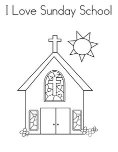 I Love Sunday School Coloring Pages - Free Coloring Sheets Sunday School Activities, Church Activities, Sunday School Lessons, Sunday School Crafts, Ccd Activities, House Colouring Pages, Coloring Sheets, Coloring Books, Jesus Coloring Pages