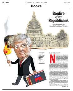 Isabelle Cardinal / The Boston Globe/ Cover for book section, Burning down the House: Newt Gingrich. | Anna Goodson Illustration Agency Newt Gingrich, Republican Party, Digital Collage, Looking Back, Burns, Boston, Globe, Anna, Politics