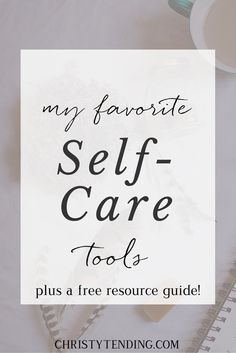 My favorite self-care tools (plus a free resource guide!) - Christy Tending Healing Arts - www.christytending.com - self-care for world-changers. Click to get the resource guide in inside!