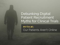 Debunking Digital Patient Recruitment Myths for Clinical Trials: Myth #1 MDConnect  Many clinical trial recruiters don't do digital recruitment because they think their patients aren't online — it's time to set the record straight.