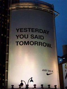 Love it. No excuses......