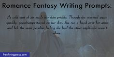 romance fantasy writing prompts to help spark your imagination and defeat writers block. Use for your next story or novel!