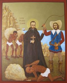 9 September – St Peter Claver S.J. – Priest, Religious, Missionary, Confessor, Patron of the missions to African peoples and human rights defender, Apostle of Charity.  Also known as • Apostle of Cartagena • Slave of the Blacks• Slave of the Slaves.  (1581 at Verdu, Catalonia, Spain –8 September 1654 at Cartegena, Colombia of natural causes). Beatified on21 September 1851 by Pope Blessed Pius IX andCanonised on15 January 1888 by Pope Leo XIII.