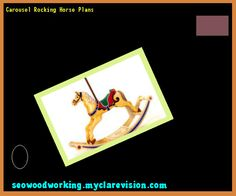 Carousel Rocking Horse Plans 150737 - Woodworking Plans and Projects!