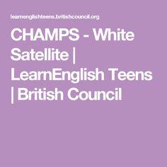 CHAMPS - White Satellite | LearnEnglish Teens | British Council