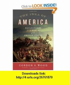 69 best united states constitution images on pinterest government the idea of america reflections on the birth of the united states 9781594202902 gordon fandeluxe Gallery