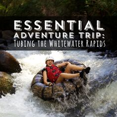 Looking for something more extreme than a canoe ride? Tube down the whitewater rapids and zoom down the river. Go between May and November for a real challenge.