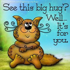 See This Big Hug It Is For You love love quotes quotes quote hug hugs love quote family quotes friendship quotes Hugs And Kisses Quotes, Hug Quotes, Kissing Quotes, Need A Hug, Love Hug, Hug Pictures, Quotes About Grandchildren, Thinking Of You Quotes, Morning Greeting