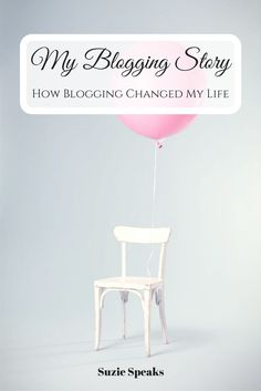 How blogging changed my life for the better...