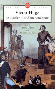 Last Day of a Condemned Man. French Classic, Classic Books, Claude Gueux, Good Books, Books To Read, Victor Hugo, Stefan Zweig, Questionnaire, Literatura