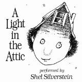 A light in the attic.  I got this book as a kid for Christmas.  Probably the only book I ever asked for as a present.