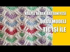 Kalpli Bebek Battaniyesi Örgü Modeli - Tığ İşi İle Örgü Modelleri - YouTube