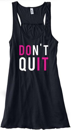 0fff3085ab4e1 Don t Quit Do It Train Gym Tank Top Flowy by sunsetsigndesigns Workout  Attire