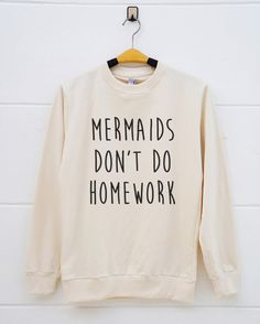 Mermaids don't do homework tshirts. mermaids shirts by monopoko