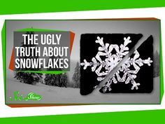 ▶ The Ugly Truth About Snowflakes - YouTube