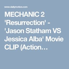 MECHANIC 2 'Resurrection' - 'Jason Statham VS Jessica Alba' Movie CLIP (Action…