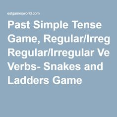 Past Simple Tense Game, Regular/Irregular Verbs- Snakes and Ladders Game