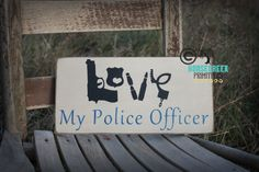 Police Officer Gifts Love My Police by HorsecreekPrimitives