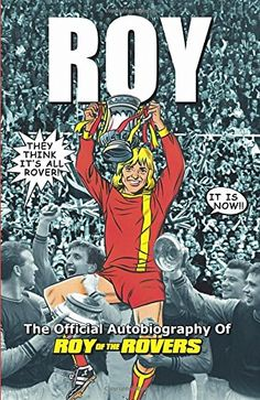 Roy of the Rovers: The Official Autobiography of Roy of the Rovers #soccer #football