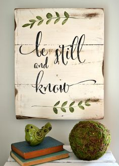 """Be Still"" Wood Sign... love the colors and feel of this one"
