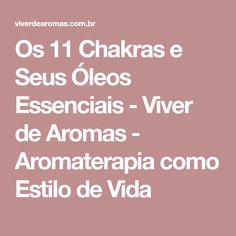 Os 11 Chakras e Seus Óleos Essenciais - Viver de Aromas - Aromaterapia como Estilo de Vida