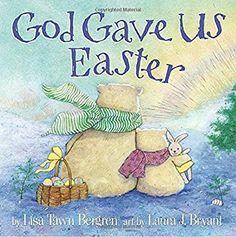 Amazon.com: God Gave Us Easter (9780307730725): Lisa Tawn Bergren, Laura J. Bryant: Books