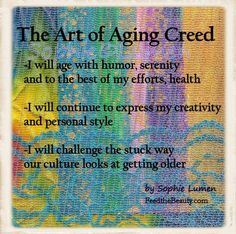 The Art of Aging Creed. Love this.