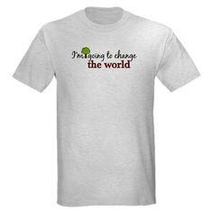 Im Going to Change the World Light T-Shirt