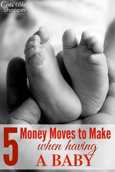 5 Money Moves to Make when Having a Baby