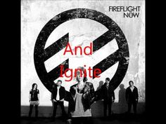 Fireflight Ignite Lyric video - YouTube Don't hesitate to explode! Burn the pain inside your soul. Don't hesitate, let it go! Start a fire, embrace the light, and ignite!