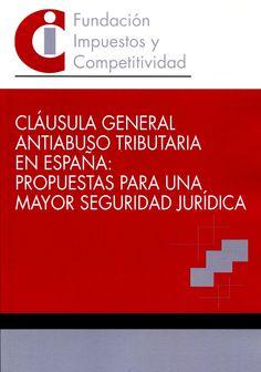 Cláusula general antiabuso tributaria en España : propuestas para una mayor seguridad jurídica. - 2015