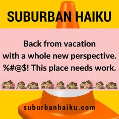 Suburban Haiku by Peyton Price is inspired by life in the suburbs— New Perspective, Haiku, Poetry, Vacation, Humor, Life, Vacations, Humour, Funny Photos