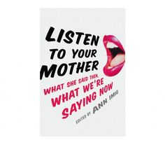 Listen to Your Mother, by Ann Imig | A roundup of the best titles that are sure to delight that special lady this Mother's Day.