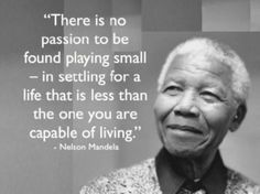 Beautiful words from an inspirational man. RIP Nelson Mandela - this world wouldn't have been the same without you. The Words, Motivational Quotes, Inspirational Quotes, Humorous Quotes, Quotable Quotes, Wisdom Quotes, Life Quotes, Nelson Mandela Quotes, Famous Quotes