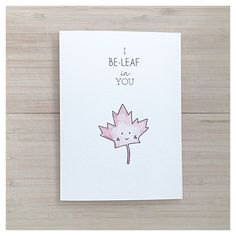 I Be-leaf in You // believe in you, encouragement card, punny encouragement, encouragement pun, pun card, punny card, punny, pun, leaf by kenziecardco on Etsy https://www.etsy.com/ca/listing/276046374/i-be-leaf-in-you-believe-in-you