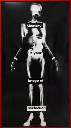Barbara Kruger's work explores social & political issues through punchy slogans & bold combinations of text & images. Barbara Kruger, Untitled (Memory is Your Image of Perfection), 1982, black and white photograph. Collection Museum of Contemporary Art San Diego, Museum purchase with proceeds from Museum of Contemporary Art San Diego Art Auction 2002, International and Contemporary Collectors Funds, and funds from Nancy B. Tieken.  Copyright Barbara Kruger 1982.  Photo by Pablo Mason.