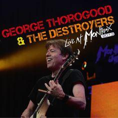 Live at Montreux 2013 | George Thorogood & The Destroyers– Télécharger et écouter l'album
