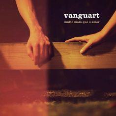 Vanguart - Muito Mais Que o Amor (https://www.youtube.com/watch?v=4hWVrE0TCAw)