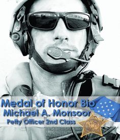 Petty Officer Class Michael A. Monsoor was awarded the Medal of Honor on April 2008 for his courageous actions in Iraq on Sept. He was the third recipient for the award for Operation Iraqi Freedom. Read his full bio here. Iraqi Army, Medal Of Honor Recipients, Us Navy Seals, My Champion, Iraq War, Real Hero, Special Forces, Military History, Armed Forces