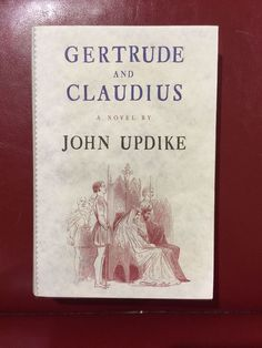 Gertrude and Claudius by John Updike Signed First Edition