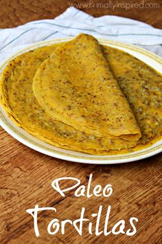 Easy Paleo Tortillas Recipe - because sometimes you just want a taco! #food #paleo #grainfree #glutenfree #dairyfree #tortillas