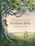 Reinhard Michl, Marianne Hofmann: Die kleine Birke - Hanser Verlag