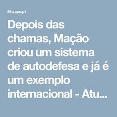 Depois das chamas, Mação criou um sistema de autodefesa e já é um exemplo internacional - Atualidade - SAPO 24