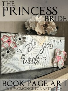 I was inspired by a favorite film of mine, The Princess Bride, to make this book page shelf art! Come check out what a dozen different bloggers were inspired to make!